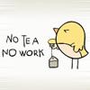 yume_mori: (No tea no work)
