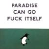 sistabro: (paradise can go fuck itsefl)