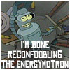 av8rmike: Futurama's Bender in Jeffries tube, text: I'm done reconfoobling the energymotron (Default)