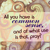 hazel: (what use is common sense?)