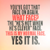 mindyfromohio: (Dr Who face quote)