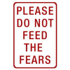 "lizcommotion: sign which says ""Please do not feed the fears"" (brain weasels (do not feed))"