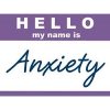 "misbegotten: A ""Hello My Name Is"" Tag with the name ""Anxiety"" (Moods Hello Anxiety)"