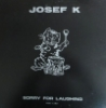 sorryforlaughing: The Josef K. album cover for Sorry For Laughing. (Sorry For Laughing)