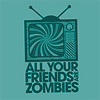 """mortalcity: Text: """"All your friends are zombies."""" (zombies 