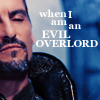 "synecdochic: Ba'al looking smug, caption, ""when I am an evil overlord"" (ba'al - evil overlord)"