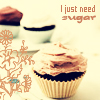 princess: cupcakes sepia toned, with caption: I just need sugar (sugar cupcake)