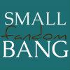 smallfandombang: (small fandom bang comm icon, small fandom bang icon) (Default)