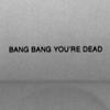ovalencia: (Stock: Bang Bang; You're Dead)
