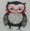 "hollymath: drawing in black of owl wearing big red glasses.Words on its belly:""it's not about how you look, it's about how you see"" (hat)"