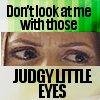 slaymesoftly: (judgy eyes)