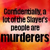 slaymesoftly: (murderers)
