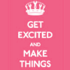 fawkesfires: (get excited ♔ and make things!)
