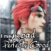 katarik: FFVII: ACC: Reno, text I may be bad but I'm perfectly good at it (Gonna live forever if the good die young)