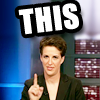 kshandra: Rachel Maddow points upward. The single word THIS floats above her head. (Rachel - This)