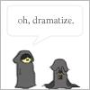 shehasathree: (dramatise)