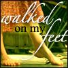 shehasathree: (walked on my feet)