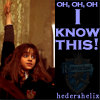 hederahelix: Hermoine enthusiastically shoves her hand into the air to answer a question she knows. (know this one)