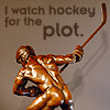 james: I watch hockey for the hot players. (hockey_butt)