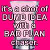 sheistheweather: (Bad-Idea)