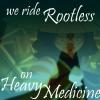 sheistheweather: (Rootless, Priestess, Heavy Medicine, Healer)