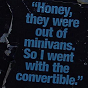 """ext_131894: """"Honey, they were out of minivans, so I went with the convertible."""" (Default)"""