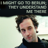 princessofgeeks: Darren from Slings and Arrows, with the text, I might go to Berlin; they understand me there. (Berlin by Curtana)