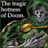 linaerys: (Doom is hot)